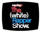white_rapper_show
